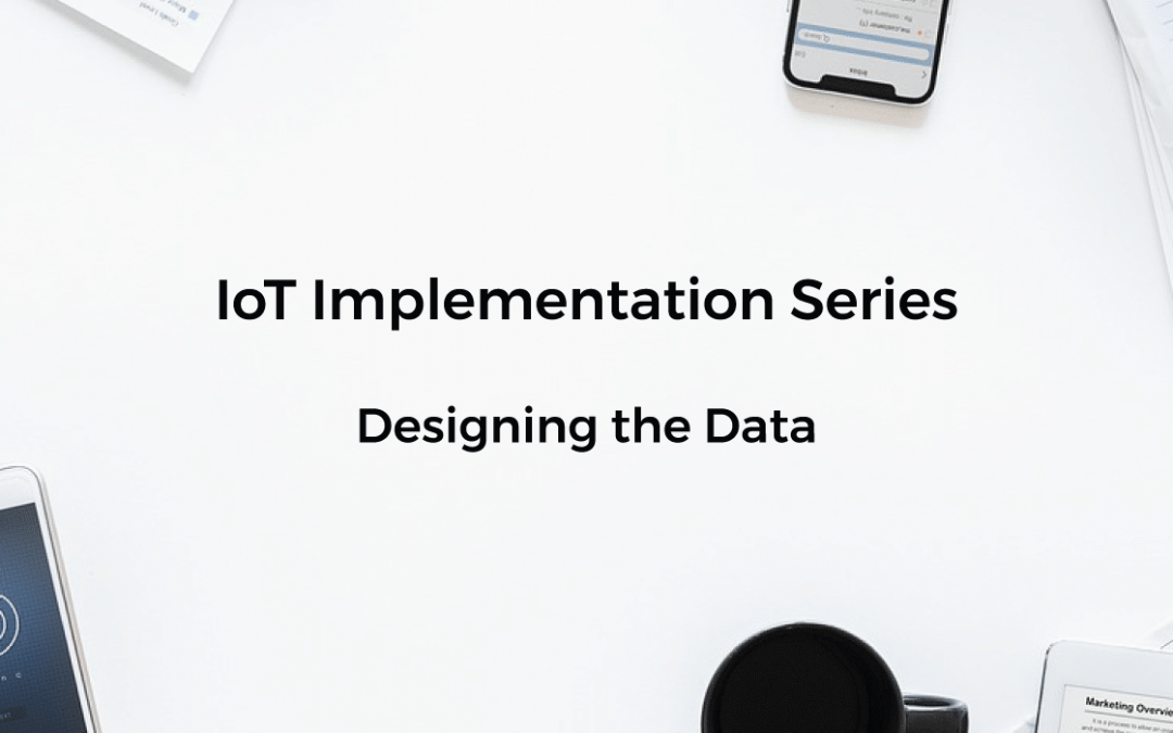 IoT Implementation Series – Design the Data