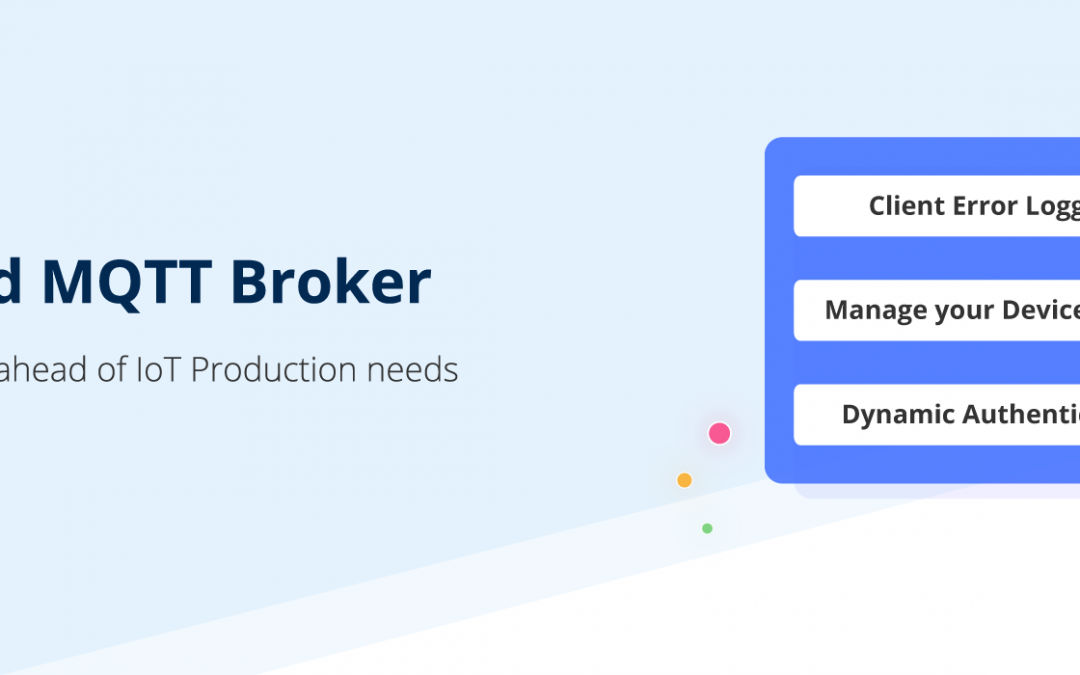 MQTT Broker – Manage devices better