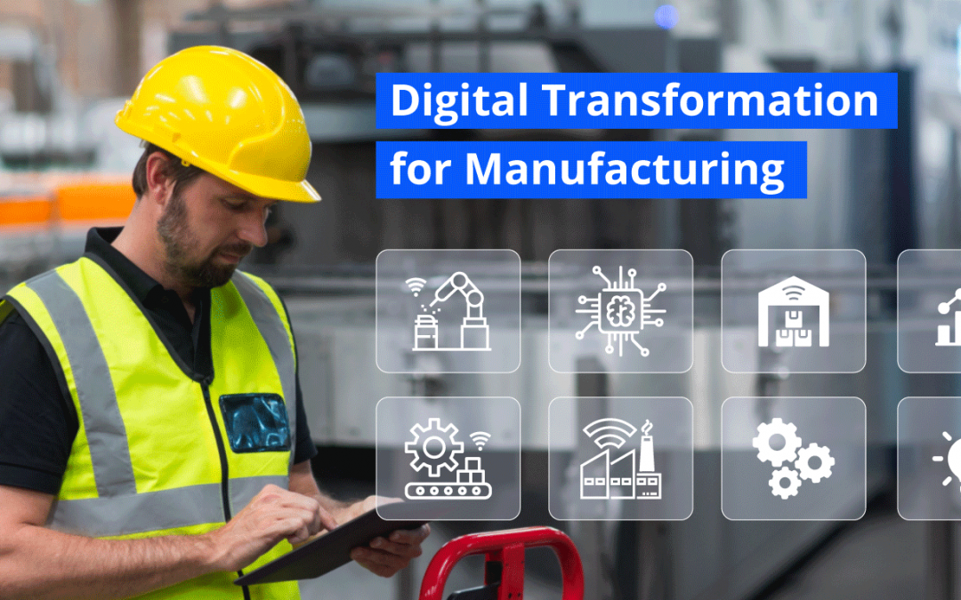 Digital Transformation for Manufacturing – Challenges & Solutions