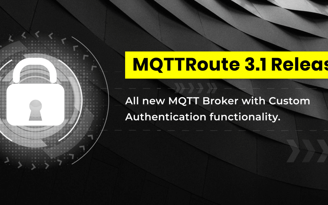MQTTRoute 3.1 Released – All you need to know about Custom Authentication